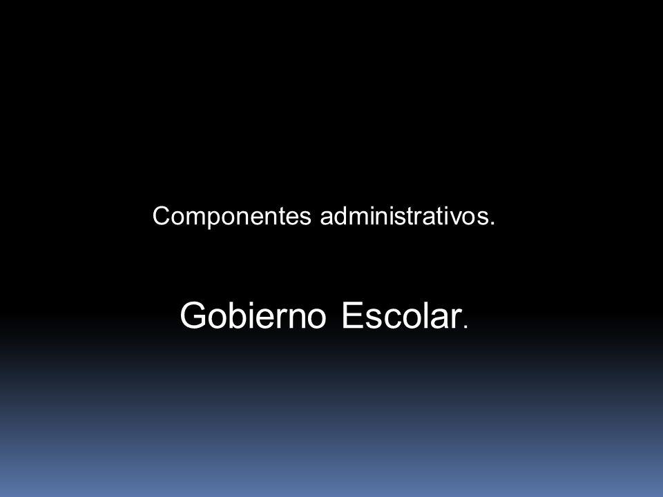 Componentes administrativos.