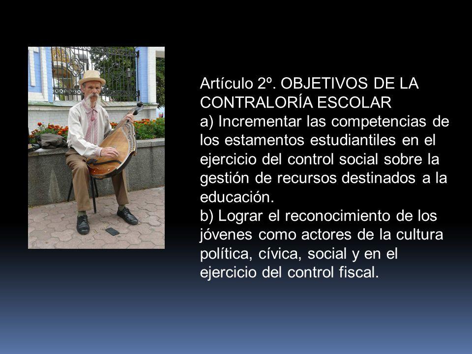 Artículo 2º. OBJETIVOS DE LA CONTRALORÍA ESCOLAR