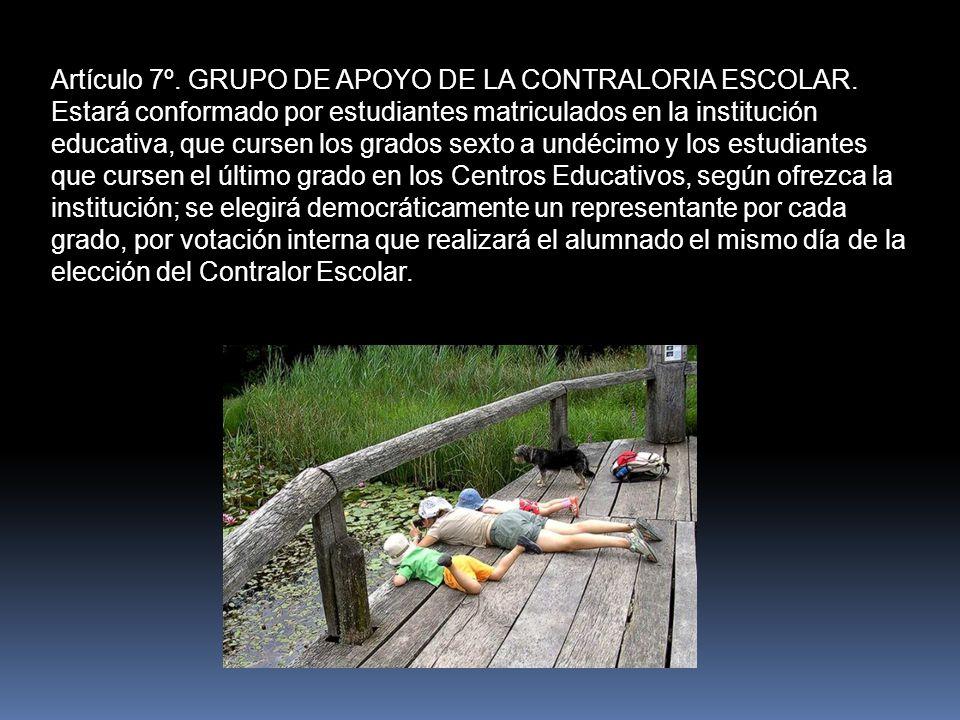 Artículo 7º. GRUPO DE APOYO DE LA CONTRALORIA ESCOLAR.