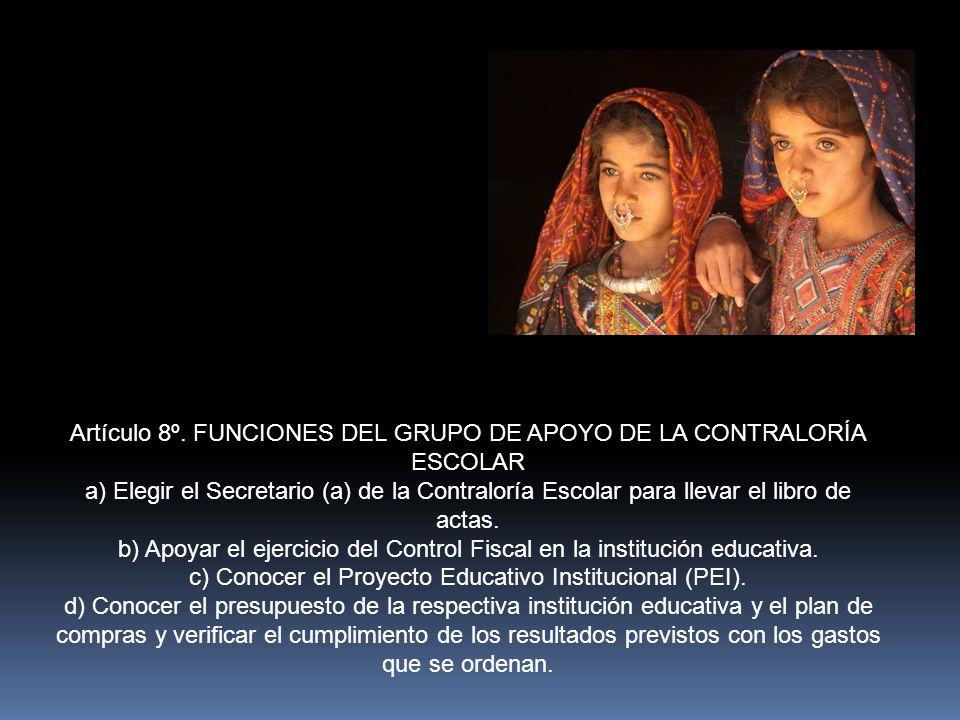 Artículo 8º. FUNCIONES DEL GRUPO DE APOYO DE LA CONTRALORÍA ESCOLAR