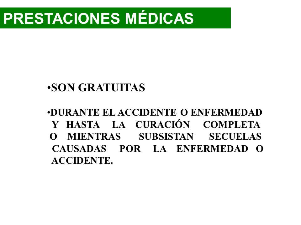 PRESTACIONES MÉDICAS SON GRATUITAS DURANTE EL ACCIDENTE O ENFERMEDAD