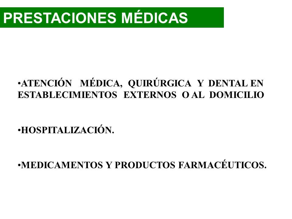 PRESTACIONES MÉDICAS ATENCIÓN MÉDICA, QUIRÚRGICA Y DENTAL EN ESTABLECIMIENTOS EXTERNOS O AL DOMICILIO.