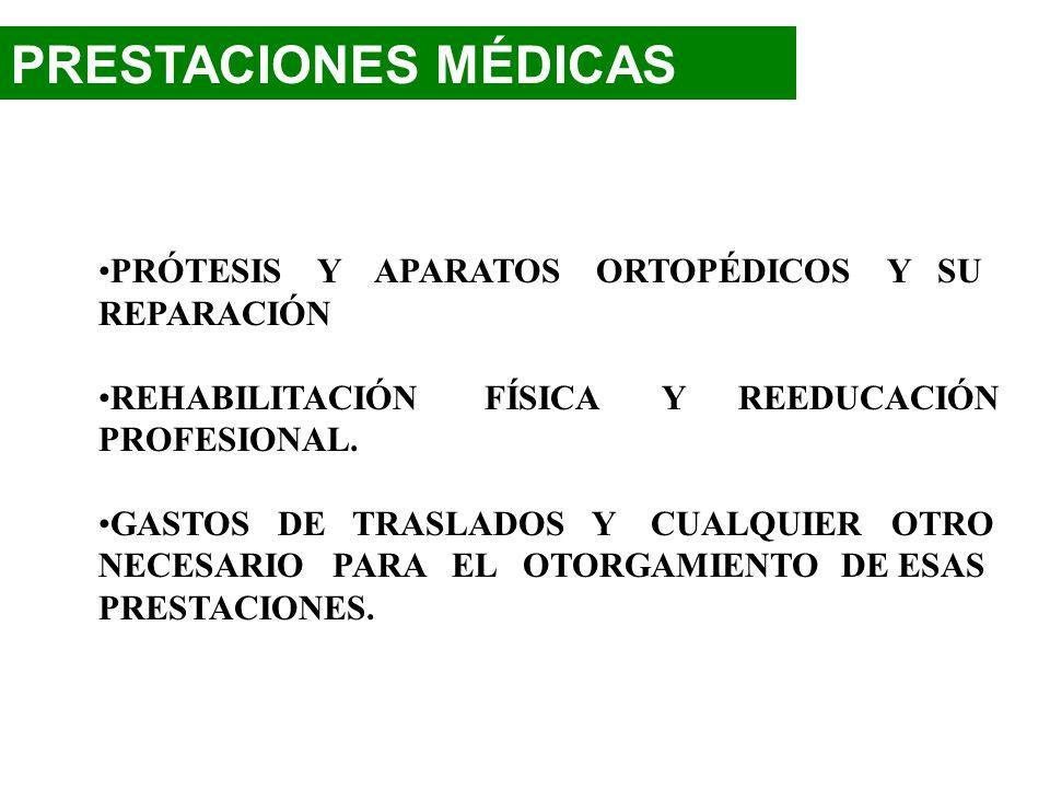PRESTACIONES MÉDICAS PRÓTESIS Y APARATOS ORTOPÉDICOS Y SU REPARACIÓN