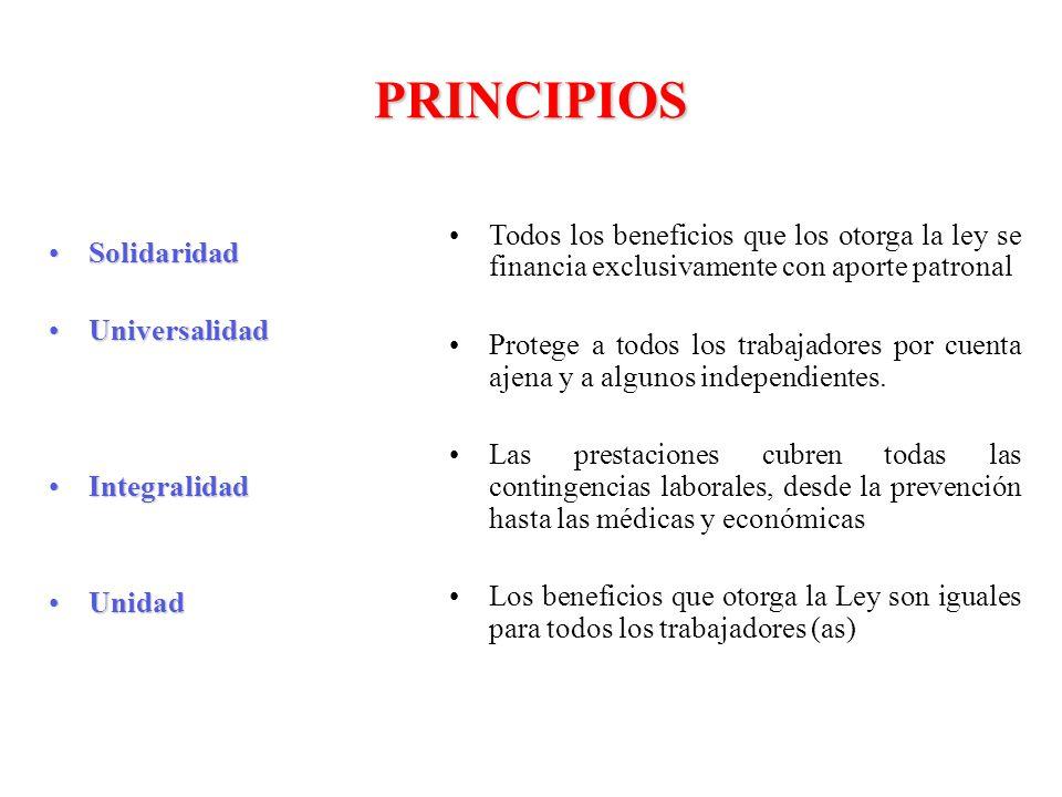 PRINCIPIOS Todos los beneficios que los otorga la ley se financia exclusivamente con aporte patronal.