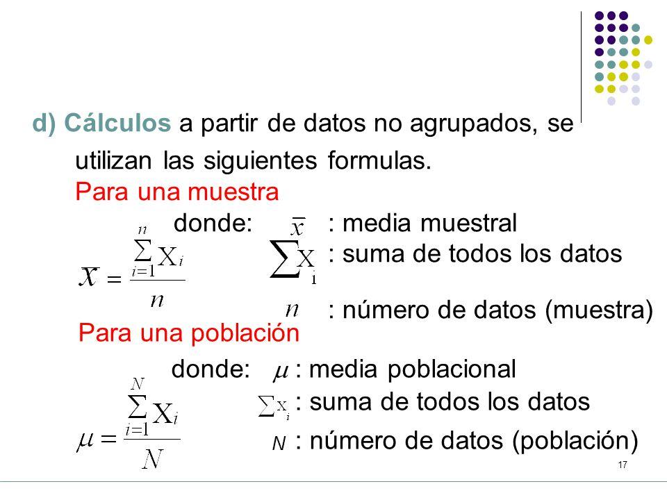d) Cálculos a partir de datos no agrupados, se