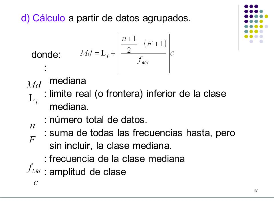 d) Cálculo a partir de datos agrupados.