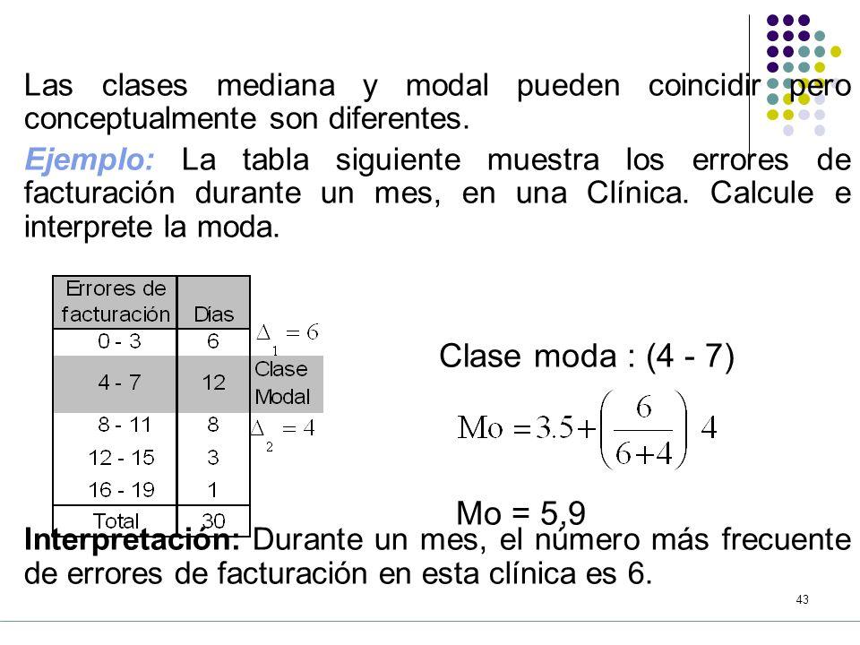 Las clases mediana y modal pueden coincidir pero conceptualmente son diferentes.