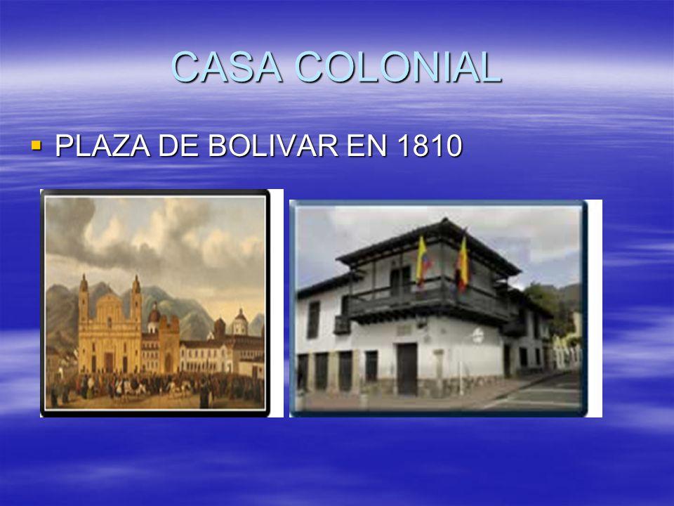 CASA COLONIAL PLAZA DE BOLIVAR EN 1810