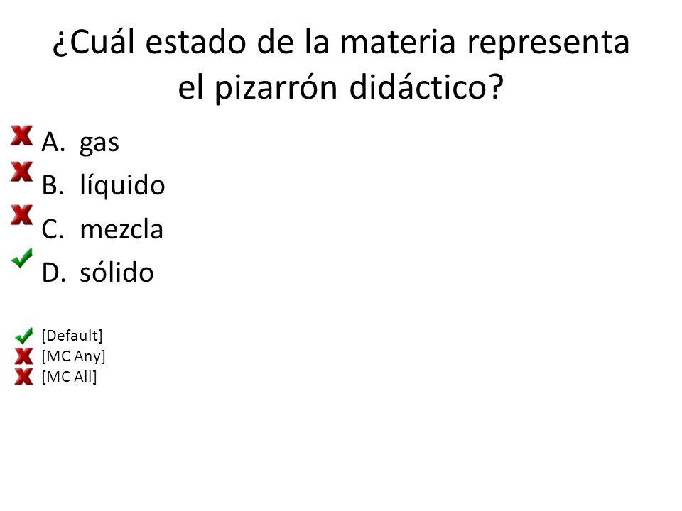 ¿Cuál estado de la materia representa el pizarrón didáctico