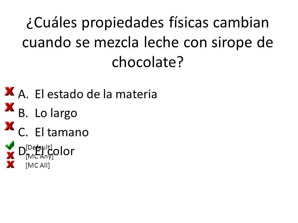 ¿Cuáles propiedades físicas cambian cuando se mezcla leche con sirope de chocolate