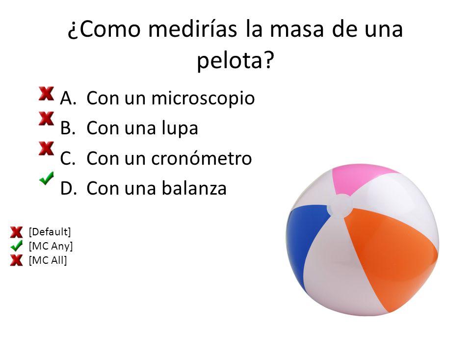 ¿Como medirías la masa de una pelota