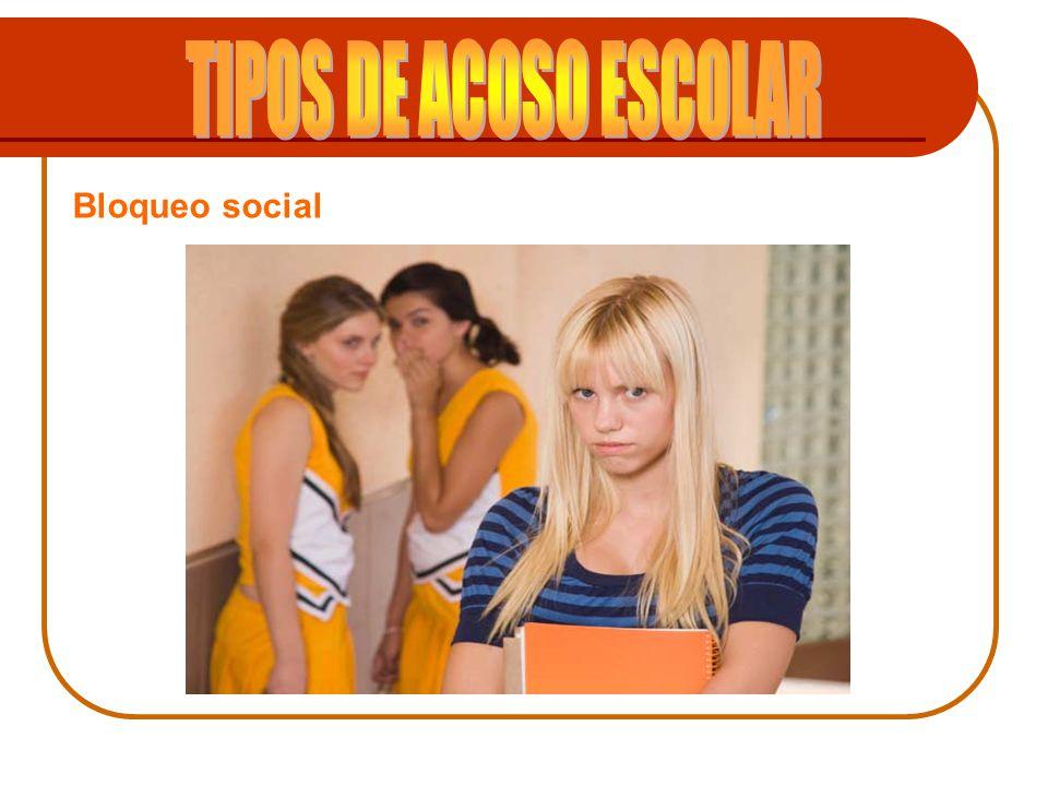 TIPOS DE ACOSO ESCOLAR Bloqueo social