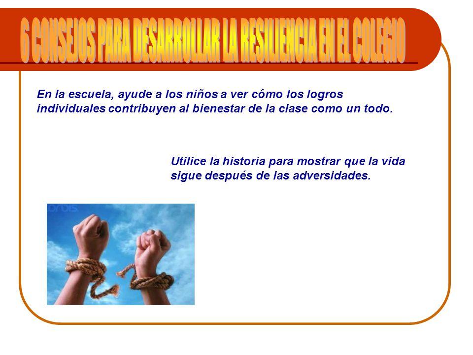6 CONSEJOS PARA DESARROLLAR LA RESILIENCIA EN EL COLEGIO