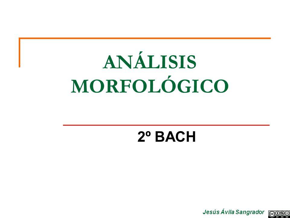 ANÁLISIS MORFOLÓGICO 2º BACH