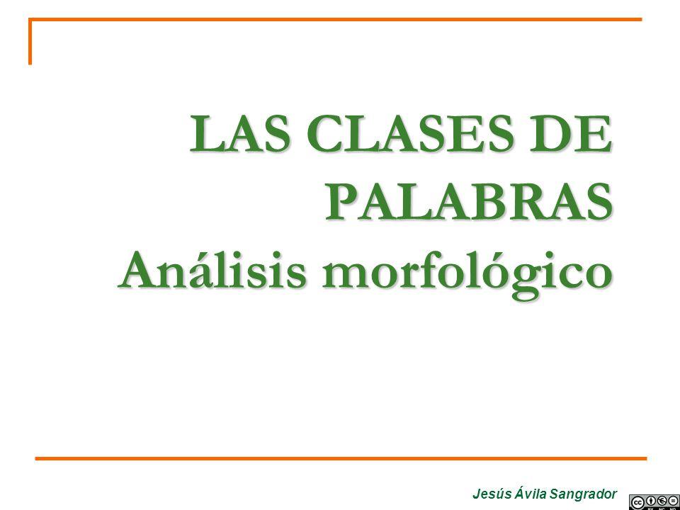 LAS CLASES DE PALABRAS Análisis morfológico