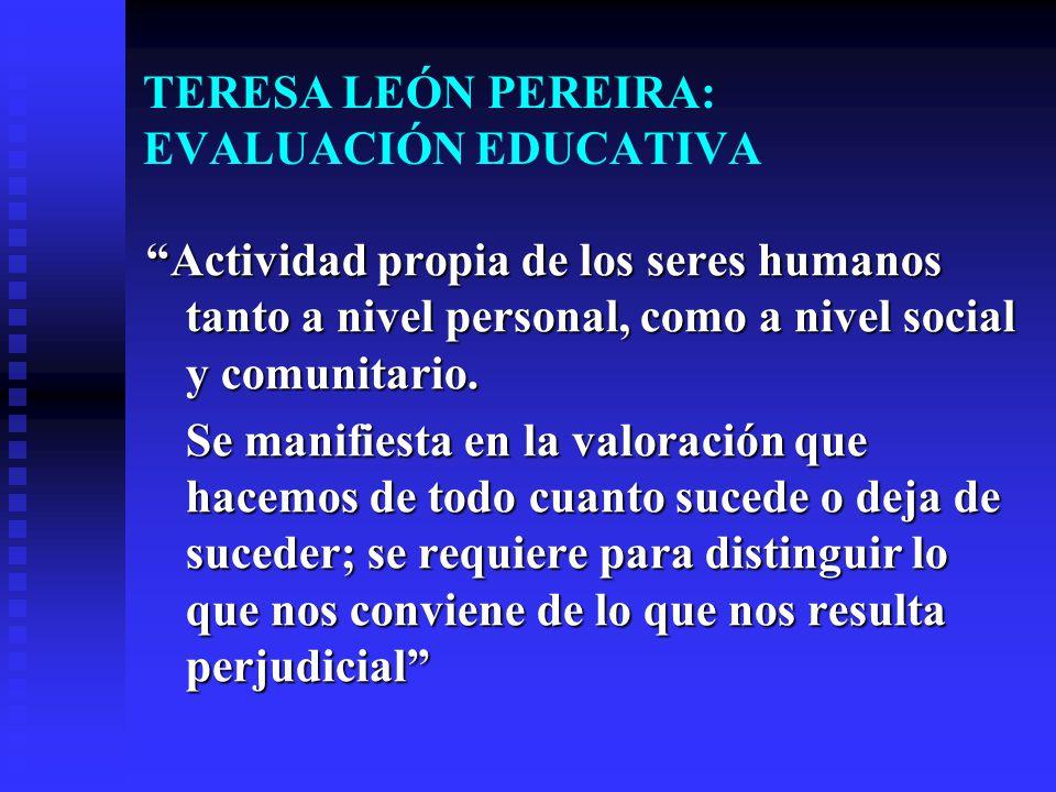 TERESA LEÓN PEREIRA: EVALUACIÓN EDUCATIVA