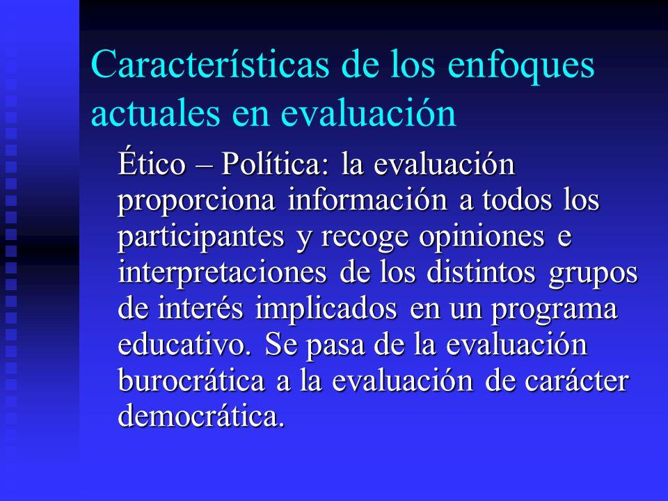 Características de los enfoques actuales en evaluación