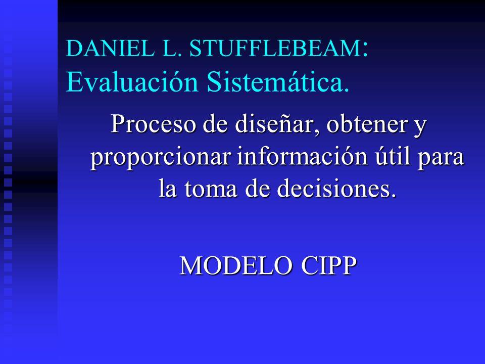 DANIEL L. STUFFLEBEAM: Evaluación Sistemática.