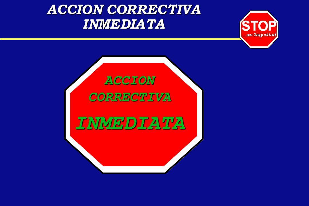 ACCION CORRECTIVA INMEDIATA