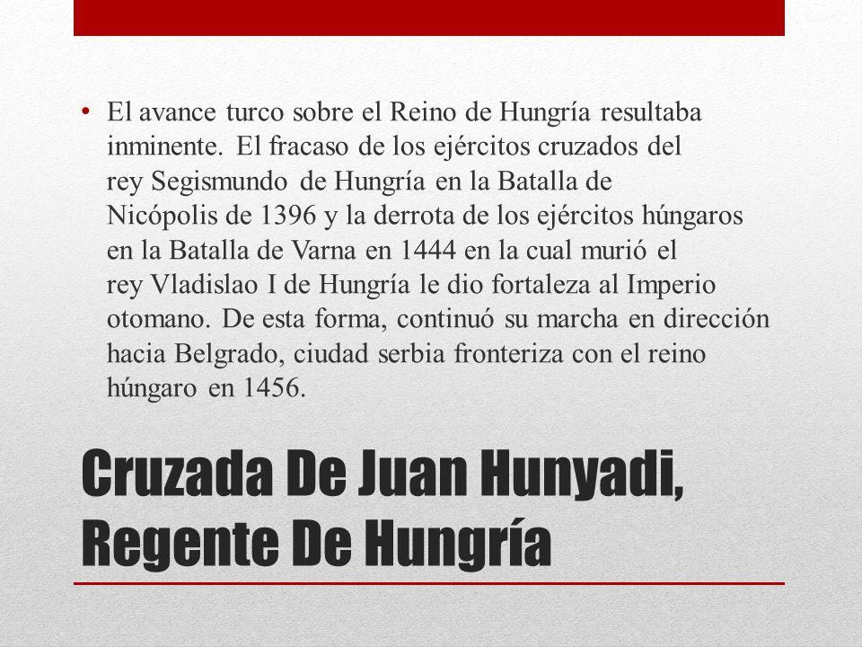Cruzada De Juan Hunyadi, Regente De Hungría