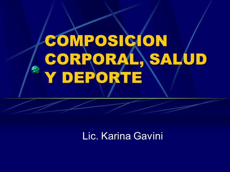 COMPOSICION CORPORAL, SALUD Y DEPORTE