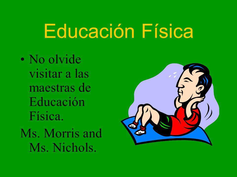 Educación Física No olvide visitar a las maestras de Educación Física.