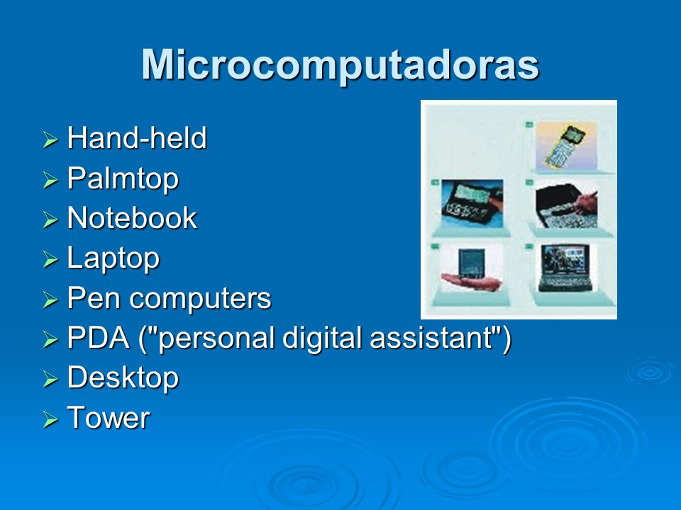 Microcomputadoras Hand-held Palmtop Notebook Laptop Pen computers