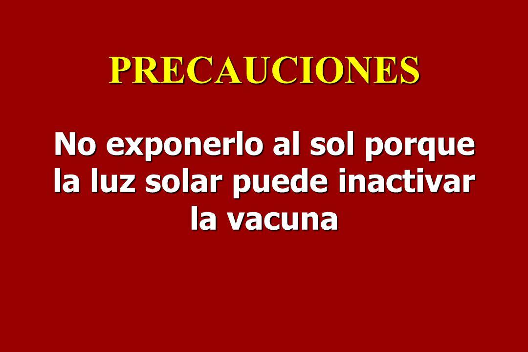 No exponerlo al sol porque la luz solar puede inactivar la vacuna