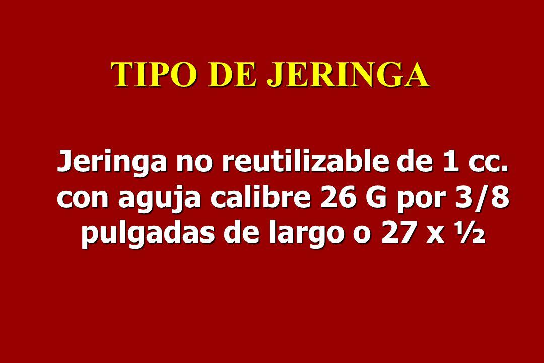 TIPO DE JERINGA Jeringa no reutilizable de 1 cc.