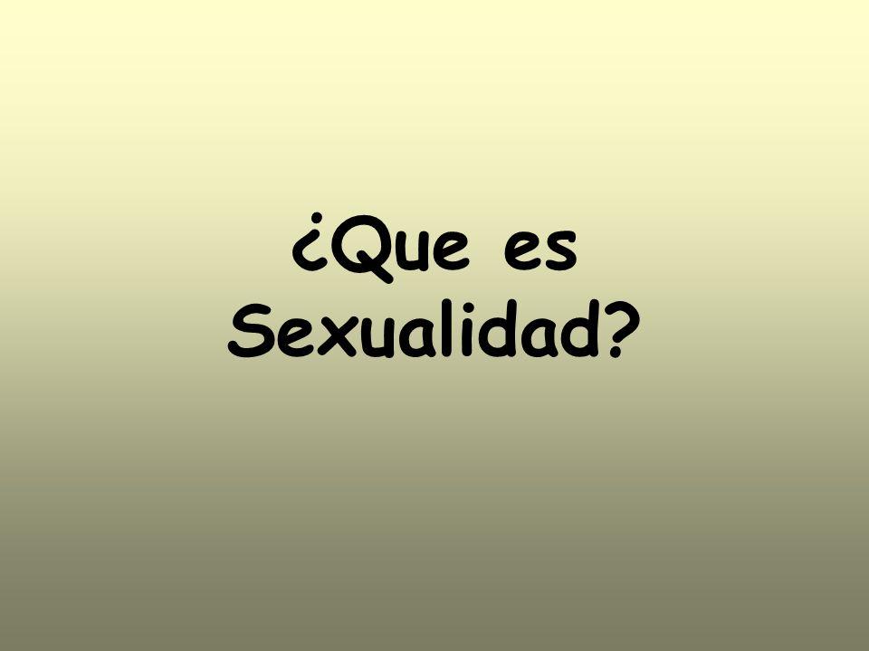 ¿Que es Sexualidad