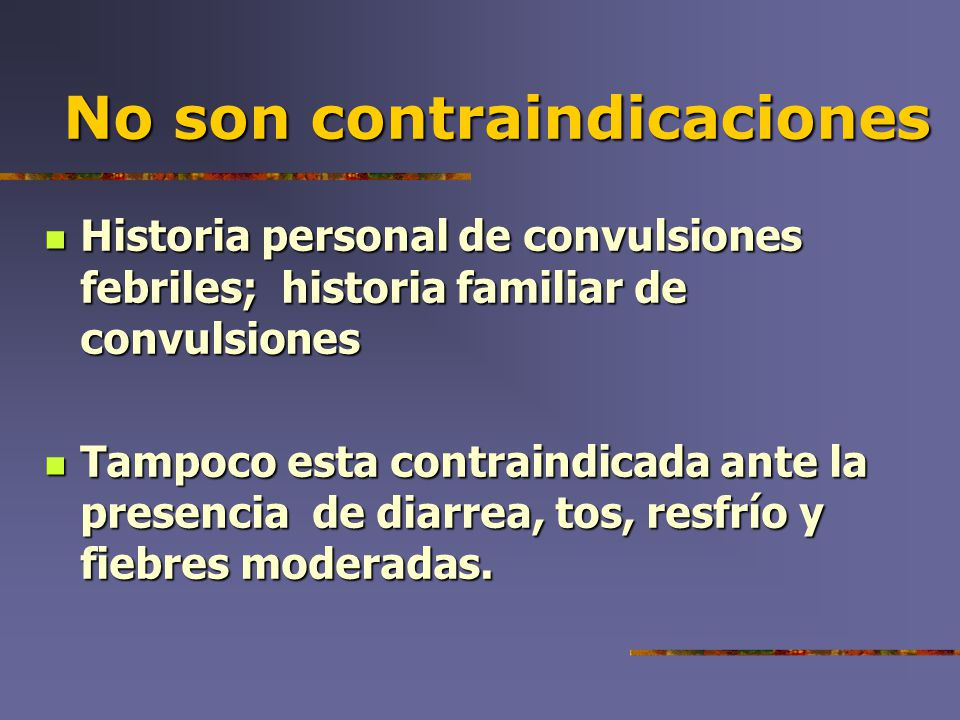 No son contraindicaciones