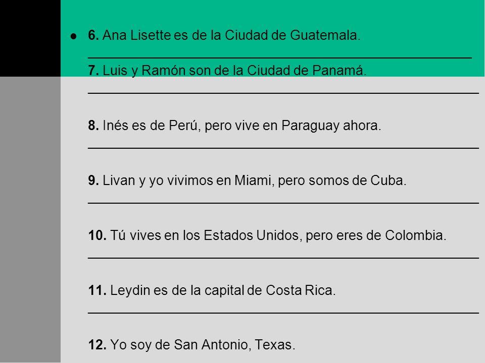 6. Ana Lisette es de la Ciudad de Guatemala