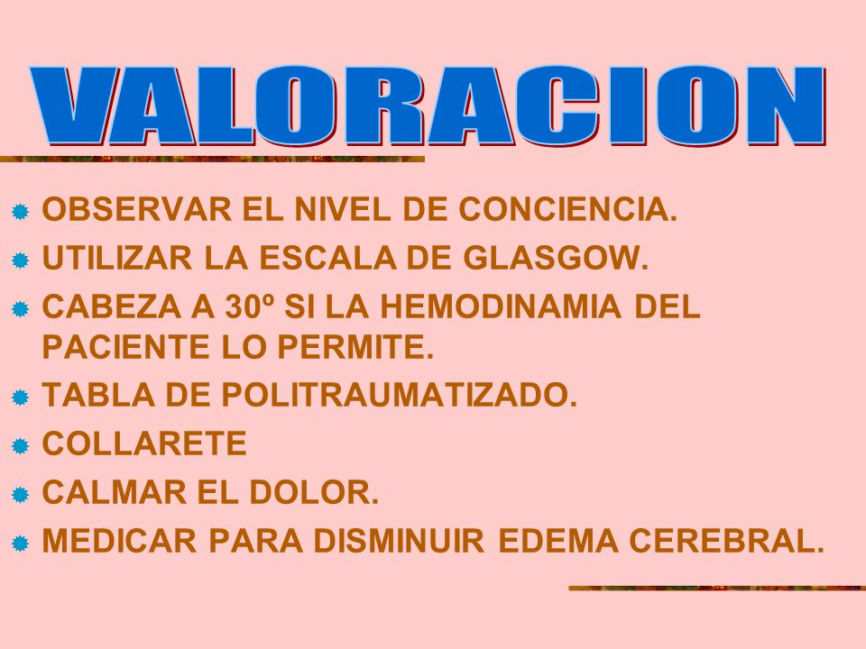 VALORACION OBSERVAR EL NIVEL DE CONCIENCIA.