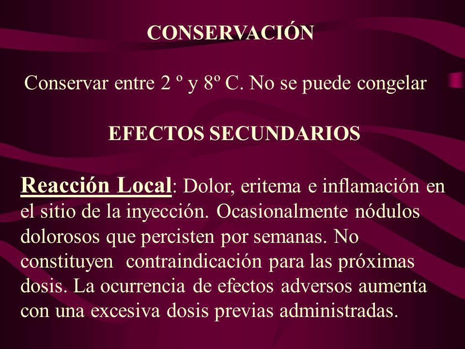 CONSERVACIÓN Conservar entre 2 º y 8º C. No se puede congelar. EFECTOS SECUNDARIOS.