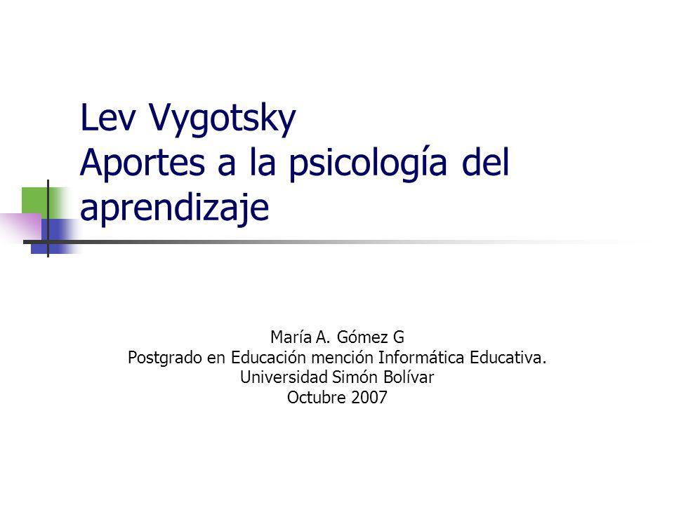 Lev Vygotsky Aportes a la psicología del aprendizaje