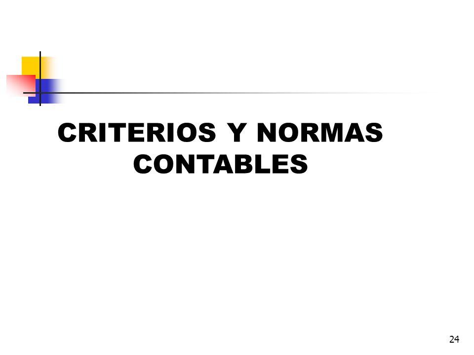 CRITERIOS Y NORMAS CONTABLES