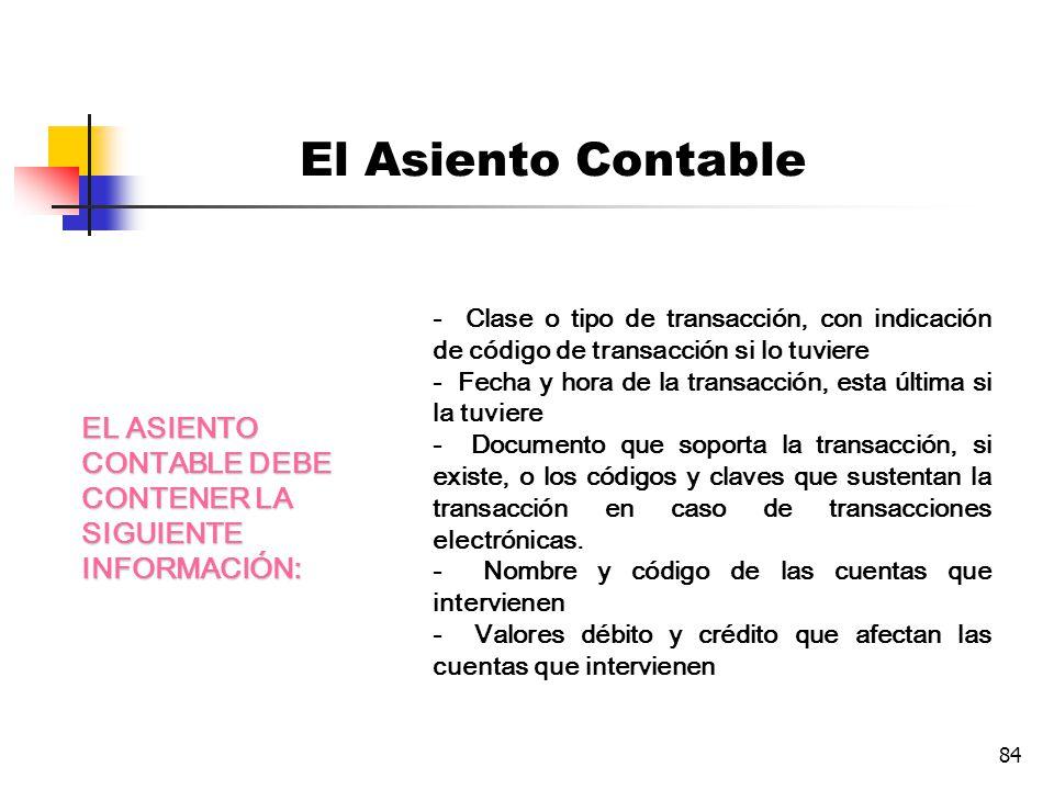 El Asiento Contable - Clase o tipo de transacción, con indicación de código de transacción si lo tuviere.