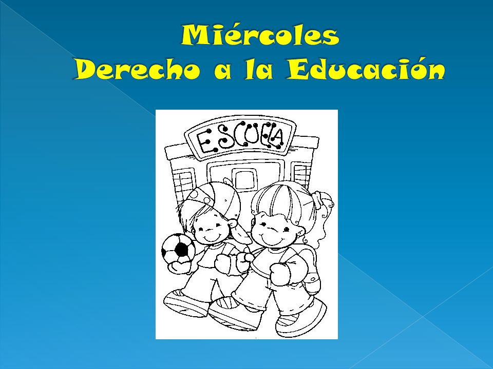 Miércoles Derecho a la Educación
