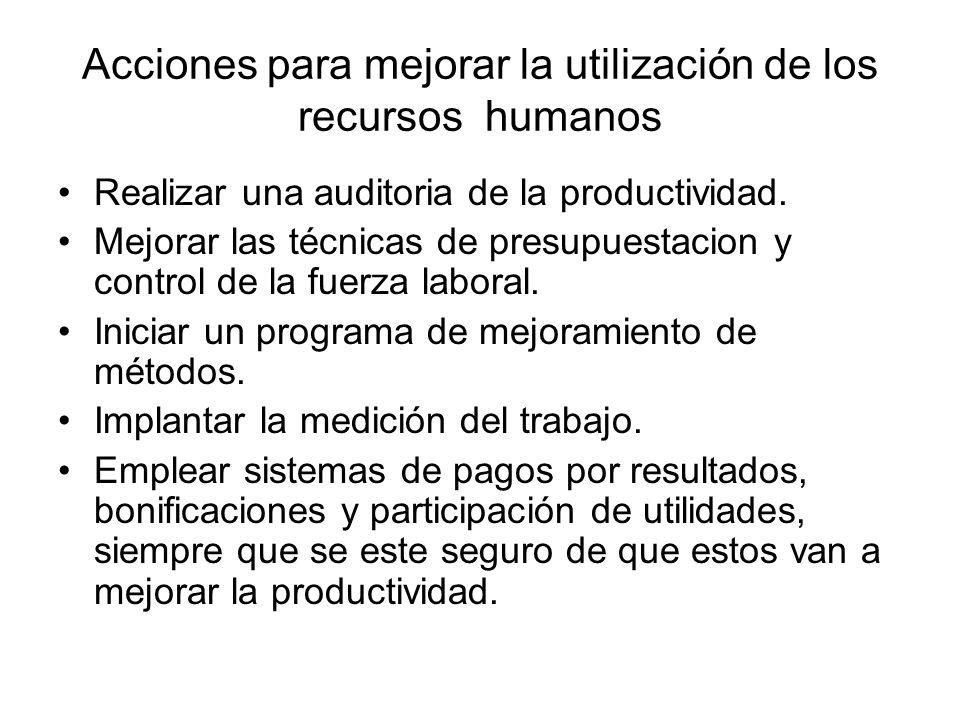 Acciones para mejorar la utilización de los recursos humanos