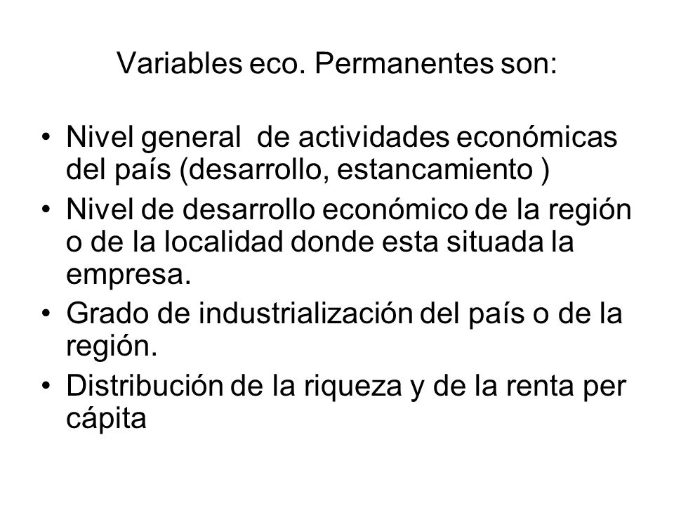 Variables eco. Permanentes son: