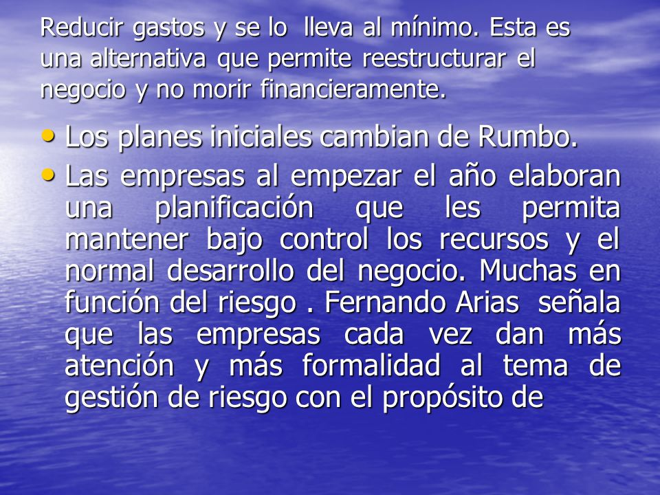 Los planes iniciales cambian de Rumbo.