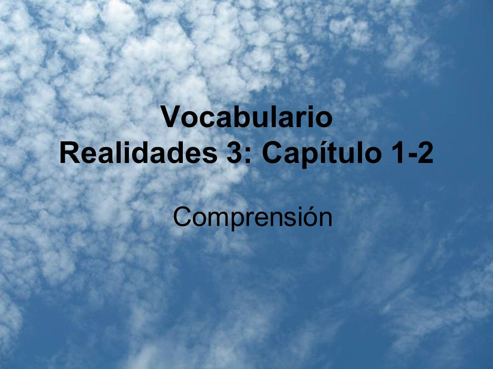 Vocabulario Realidades 3: Capítulo 1-2
