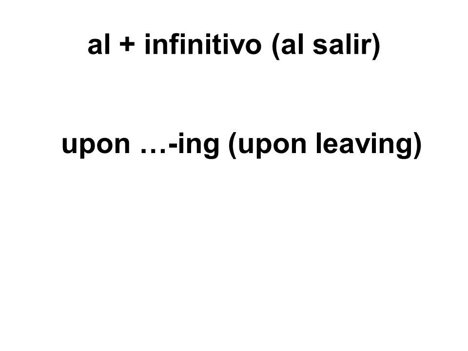al + infinitivo (al salir)
