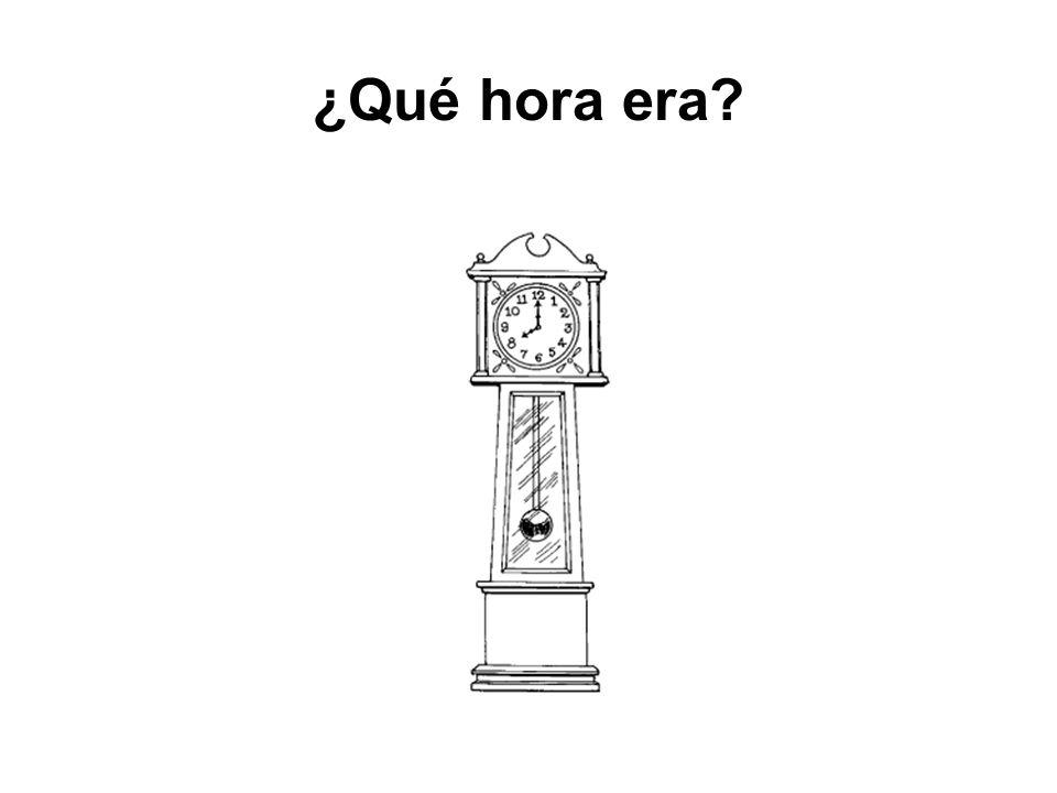 ¿Qué hora era