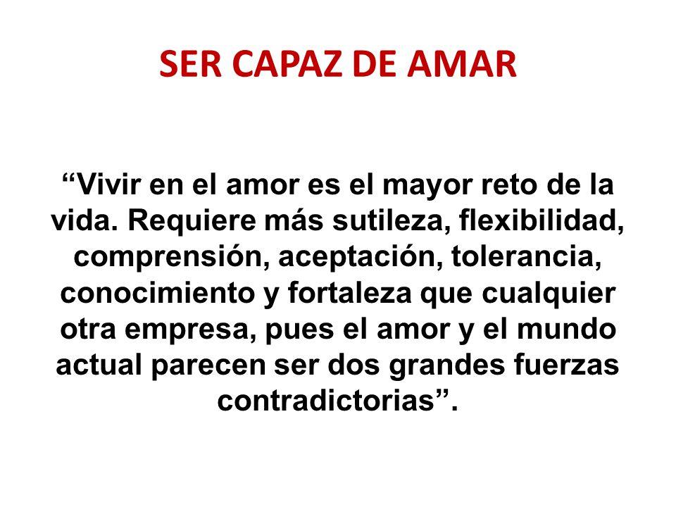 SER CAPAZ DE AMAR