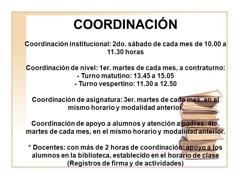 COORDINACIÓN Coordinación institucional: 2do. sábado de cada mes de 10