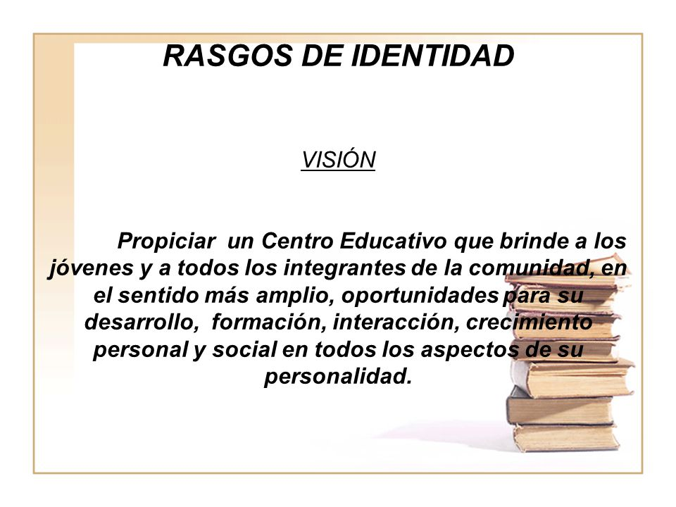 RASGOS DE IDENTIDAD VISIÓN
