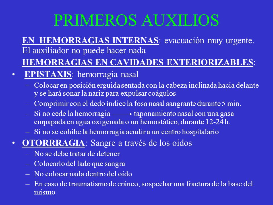 PRIMEROS AUXILIOS EN HEMORRAGIAS INTERNAS: evacuación muy urgente. El auxiliador no puede hacer nada.