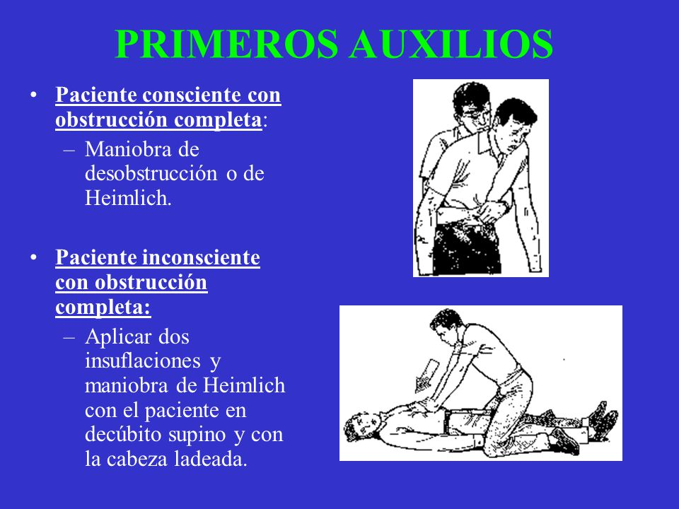 PRIMEROS AUXILIOS Paciente consciente con obstrucción completa: