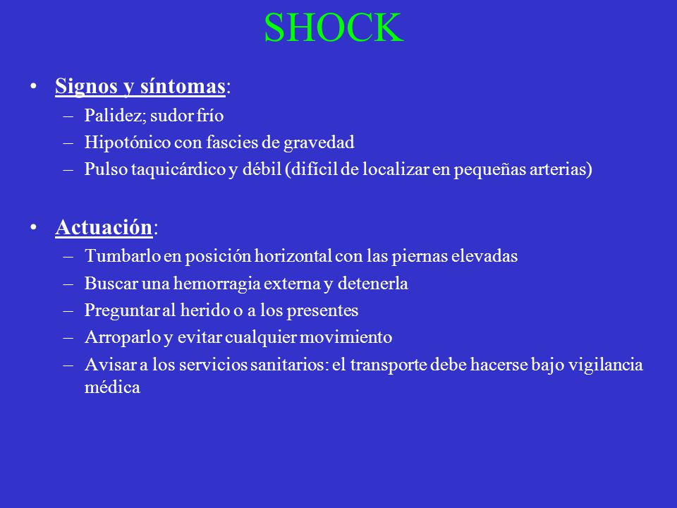 SHOCK Signos y síntomas: Actuación: Palidez; sudor frío